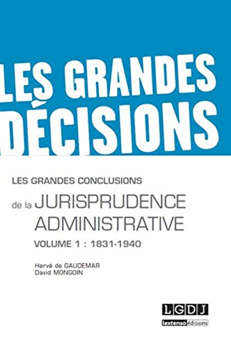 Les grandes conclusions de la jurisprudence administrative : Tome 1, 1831-1940