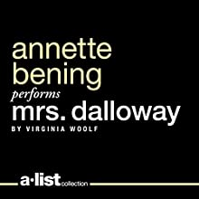 Mrs. Dalloway (       UNABRIDGED) by Virginia Woolf Narrated by Annette Bening