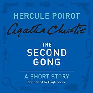 The Second Gong: A Hercule Poirot Short Story | [Agatha Christie]