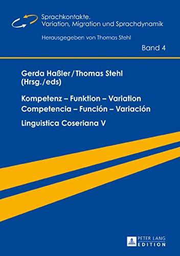 Kompetenz - Funktion - Variation / Competencia - Funcion - Variacion: Linguistica Coseriana V (Sprachkontakte. Variation, Migration und Sprachdynamik ... linguistique) (German and Spanish Edition) (Tapa Dura)