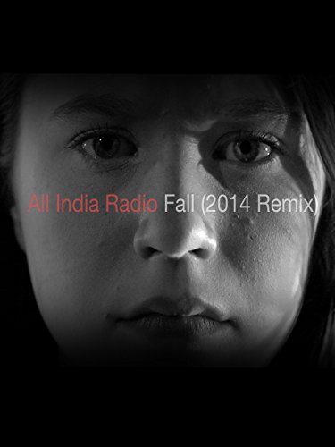 All India Radio - Fall (2014 Remix)