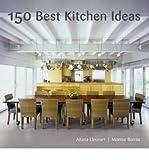 150 Best Kitchen Ideas (0061704407) by Borràs, Montse