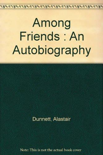 Among Friends: An Autobiography