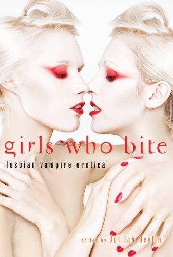 Image of Girls Who Bite: Lesbian Vampire Erotica