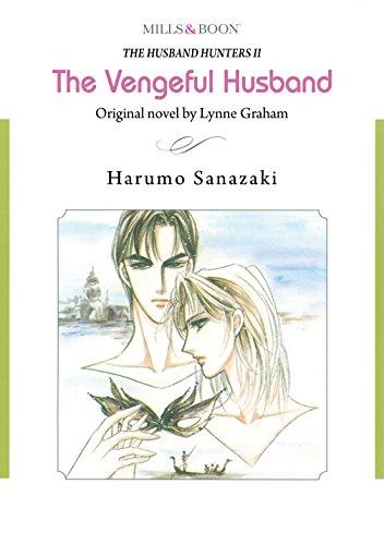 Lynne Graham - The Vengeful Husband - The Husband Hunters 2 (Mills & Boon comics)