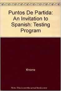 Puntos De Partida: An Invitation to Spanish: Testing Program: Knorre