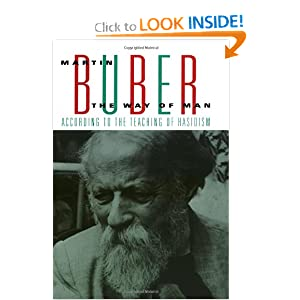 The Way of Man: According to the Teachings of Hasidism (Routledge Classics) Martin Buber
