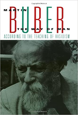 The Way Of Man: According to the Teaching of Hasidism written by Martin Buber