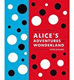 Lewis Carrolls Alices Adventures in Wonderland: With Artwork by Yayoi Kusama [ LEWIS CARROLLS ALICES ADVENTURES IN WONDERLAND: WITH ARTWORK BY YAYOI KUSAMA ] by Carroll, Lewis (Author ) on Apr-24-2012 Hardcover