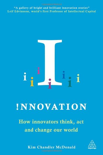 !nnovation: How Innovators Think, Act and Change Our World