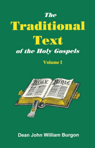 The Traditional Text of the Holy Gospels, Vol. 1