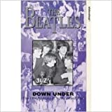 img - for The Beatles Down Under book / textbook / text book