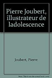Pierre Joubert, illustrateur de l'adolescence