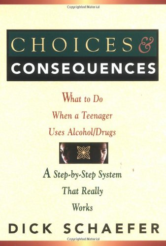 Choices and Consequences: What to Do When a Teenager Uses...