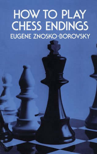 How to Play Chess Endings (Dover Chess)
