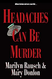Headaches can be Murder (The Can Be Murder Series)