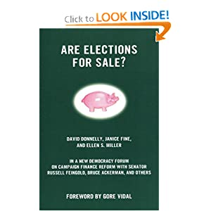 Are Elections for Sale? (New Democracy Forum) David Donnelly, Janice Fine, Ellen S. Miller and Joshua Cohen