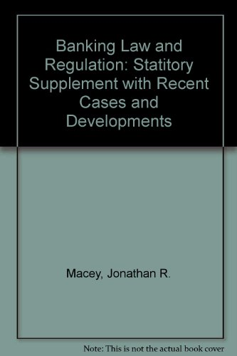 Banking Law And Regulation: 2000 Statutory Supplement With Recent Cases And Developments