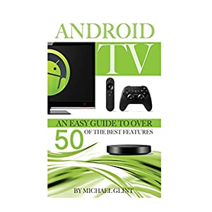 Android-TV-An-Easy-Guide-to-Over-50-of-the-Best-Features-English-Edition