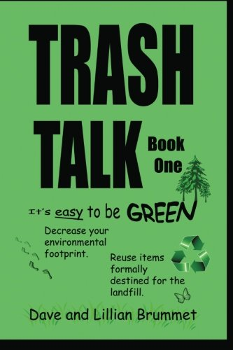 Book: Trash Talk - Book One - It's Easy To Be Green by Lillian Brummet