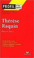Profil d'une oeuvre : Thérèse Raquin, Émile Zola
