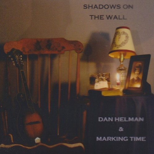 Shadows on the Wall by Dan Helman & Marking Time