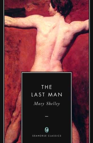Mary Shelley - The Last Man (Annotated) (English Edition)