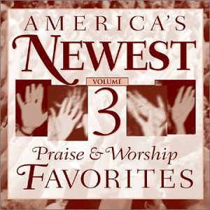 Various Artists - America's Newest Praise & Worship Favorites, Vol. 3