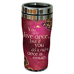 Tree-Free Greetings 77213 Sassy Mae West You Only Live Once Quote Art by Duirwaigh Gallery Sip N Go Travel Tumbler 16-Ounce