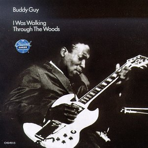 Buddy Guy - I Was Walkin