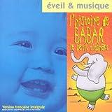 echange, troc Artistes Divers - Eveil & Musique : L'Histoire de Babar