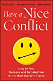 img - for Have a Nice Conflict: How to Find Success & Satisfaction in the Most Unlikely Places by Scudder, Tim, Patterson, Michael, Mitchell, Kent (2012) Hardcover book / textbook / text book