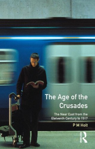 The Age of the Crusades: The Near East from the Eleventh...