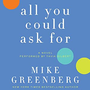 All You Could Ask For: A Novel | [Mike Greenberg]