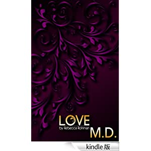 Amazon.co.jp: Love M.D. (English Edition) 電子書籍: Rebecca Rohman, L.A. Mitchell: Kindleストア