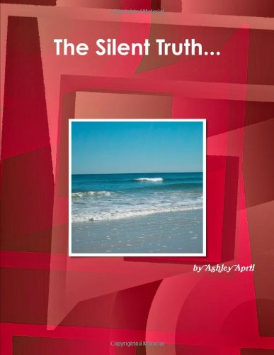 The Silent Truth. . .
