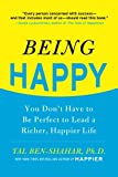 img - for Being Happy: You Don't Have to Be Perfect to Lead a Richer, Happier Life book / textbook / text book