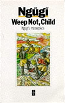 Amazon.com: Weep Not, Child (African Writers) (9780435908300): Ngugi