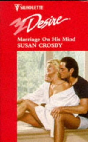 Image for Marriage On His Mind (Harlequin Silhouette Desire)