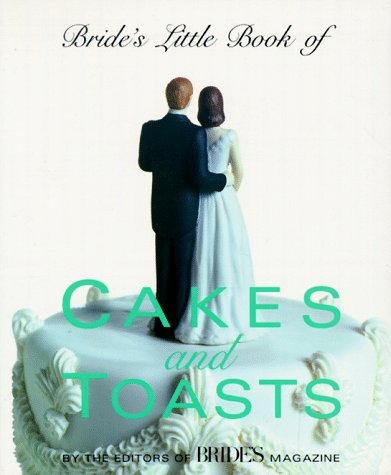 Bride's Little Book of Cakes And Toasts, BRIDES' MAGAZINE EDITORS