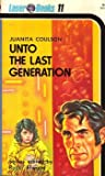 img - for Unto The Last Generation (Laser Books, No. 11) book / textbook / text book