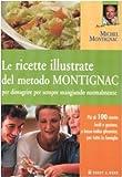 Le ricette illustrate del metodo Montignac per dimagrire per sempre mangiando normalmente