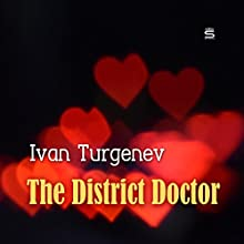 The District Doctor Audiobook by Ivan Turgenev Narrated by Max Bollinger