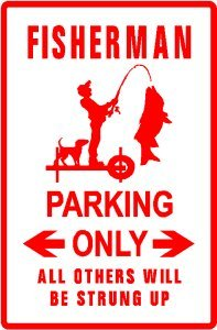 FISHERMAN PARKING sign street sport water