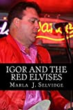 img - for By Dr. Marla J Selvidge Igor and the Red Elvises (Original) [Paperback] book / textbook / text book