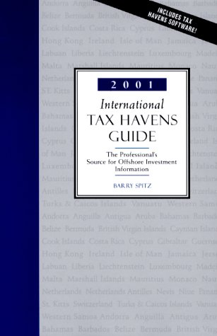 International Tax Havens Guide : The Professional's Source for Offshore Investment Information