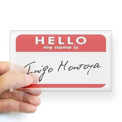 CafePress Hello My Name Is Inigo Montoya Sticker Sticker Rectangle - Standard