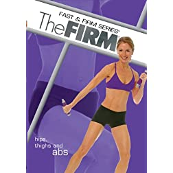 The Firm: Fast & Firm Series Hips, Thighs And Abs