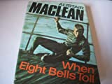 When Eight Bells Toll (0002219182) by Alistair MacLean