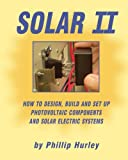 Solar II: How to Design, Build and Set Up Photovol...